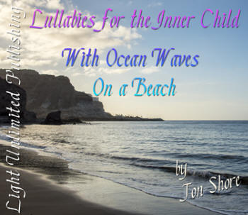 Lullabies for the Inner Child with Ocean Waves on a Beach by Jon Shore